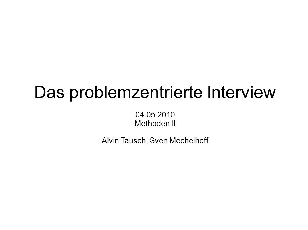 Das problemzentrierte Interview 04. 05