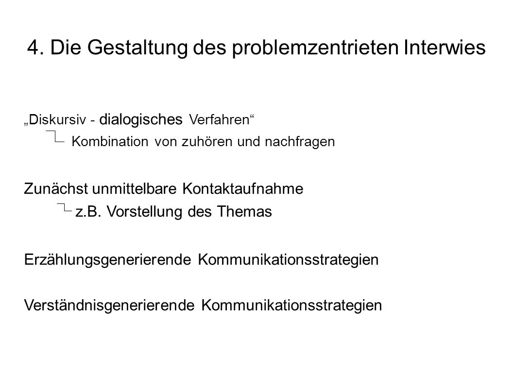 4. Die Gestaltung des problemzentrieten Interwies