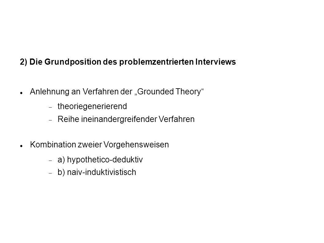 2) Die Grundposition des problemzentrierten Interviews