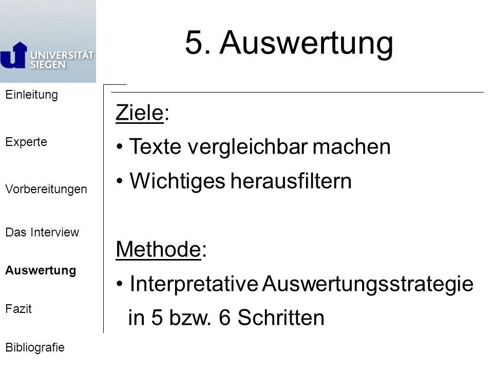 5. Auswertung Ziele: Texte vergleichbar machen Wichtiges herausfiltern