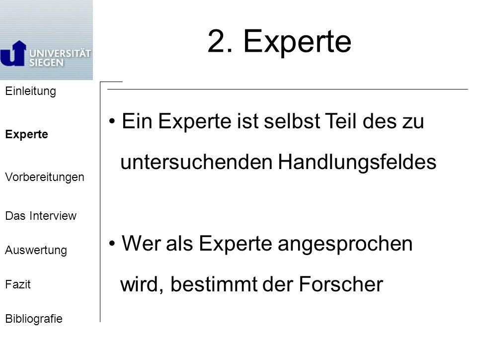 2. Experte Ein Experte ist selbst Teil des zu