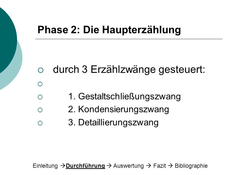 Phase 2: Die Haupterzählung
