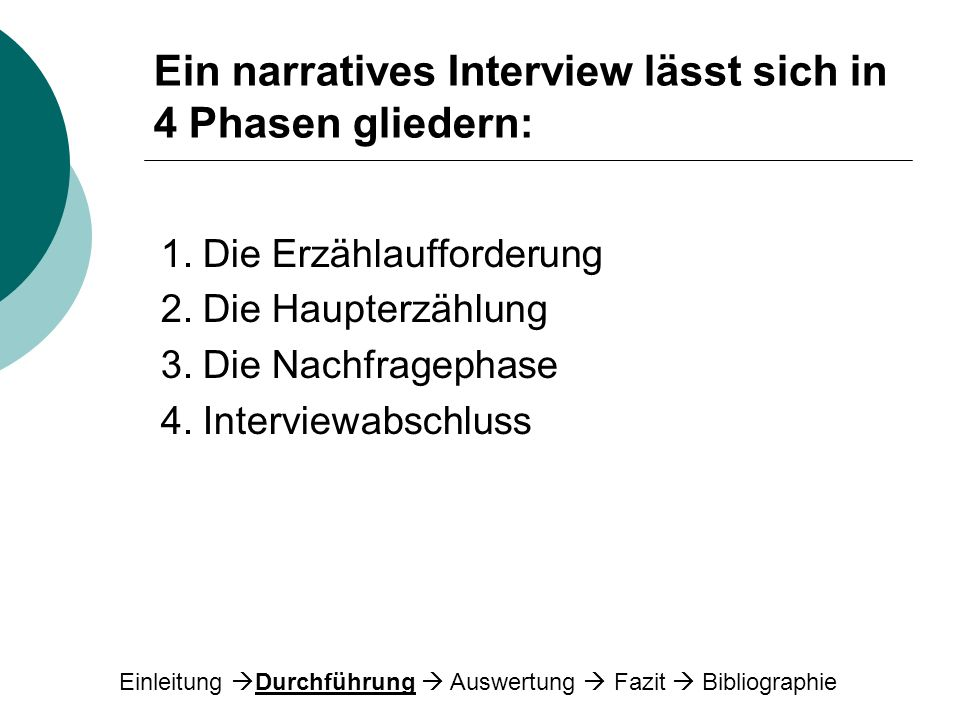 Ein narratives Interview lässt sich in 4 Phasen gliedern: