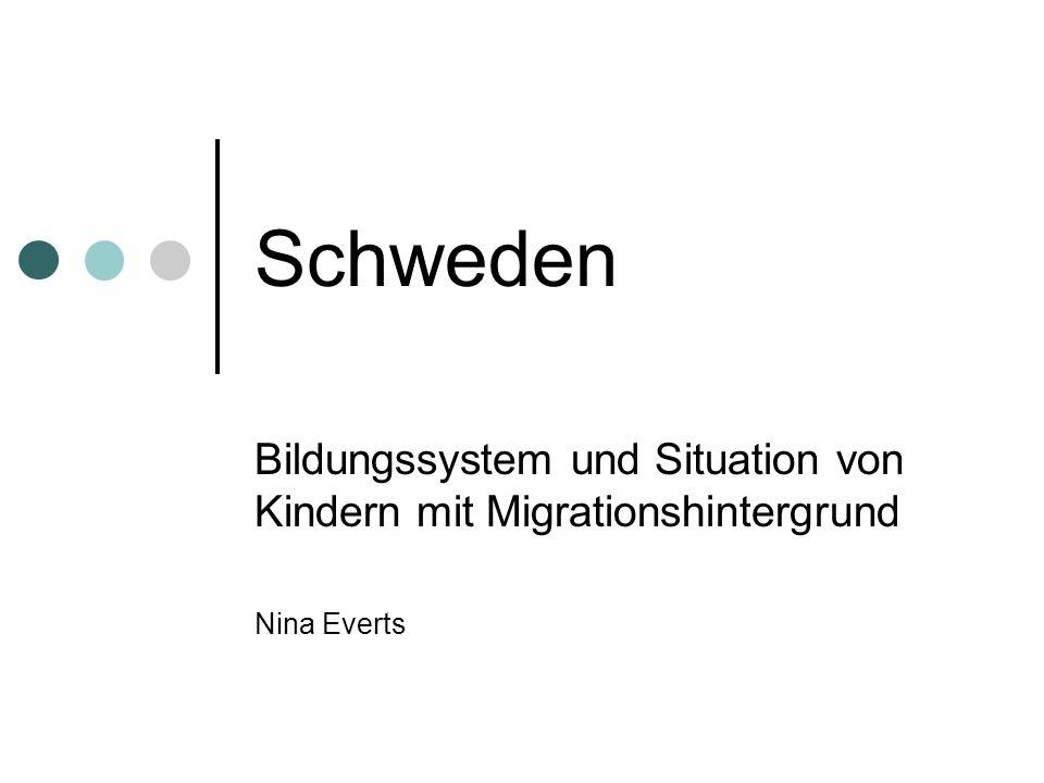 Schweden Bildungssystem und Situation von Kindern mit Migrationshintergrund Nina Everts