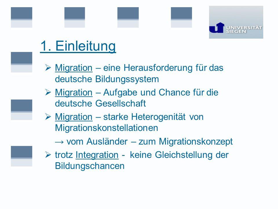 1. Einleitung Migration – eine Herausforderung für das deutsche Bildungssystem. Migration – Aufgabe und Chance für die deutsche Gesellschaft.