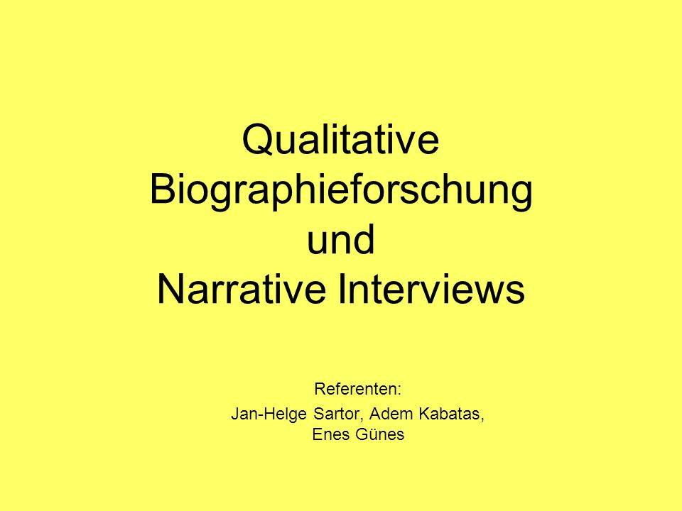 Qualitative Biographieforschung und Narrative Interviews