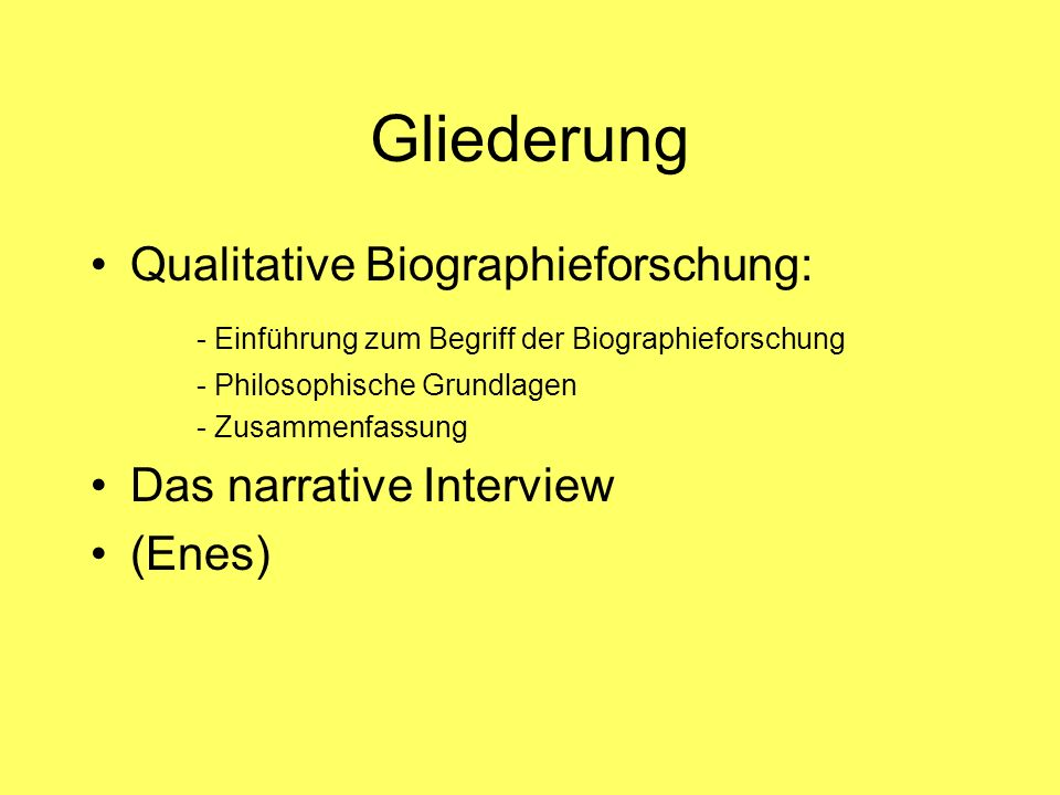 Gliederung Qualitative Biographieforschung: