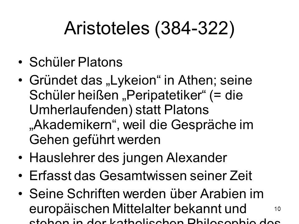 Aristoteles (384-322) Schüler Platons