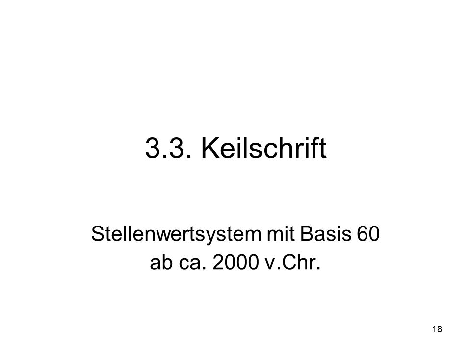 Stellenwertsystem mit Basis 60 ab ca. 2000 v.Chr.
