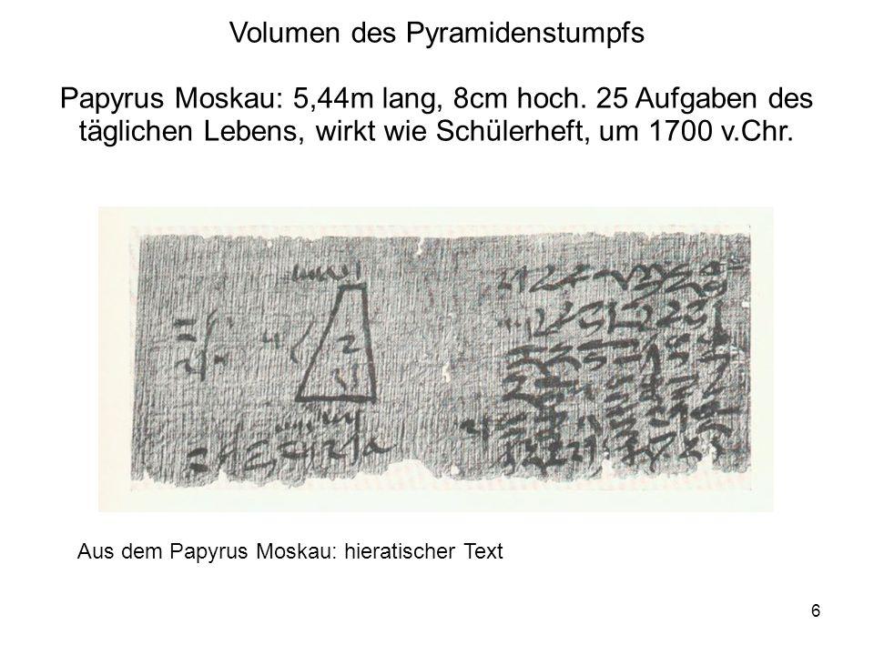 Volumen des Pyramidenstumpfs Papyrus Moskau: 5,44m lang, 8cm hoch