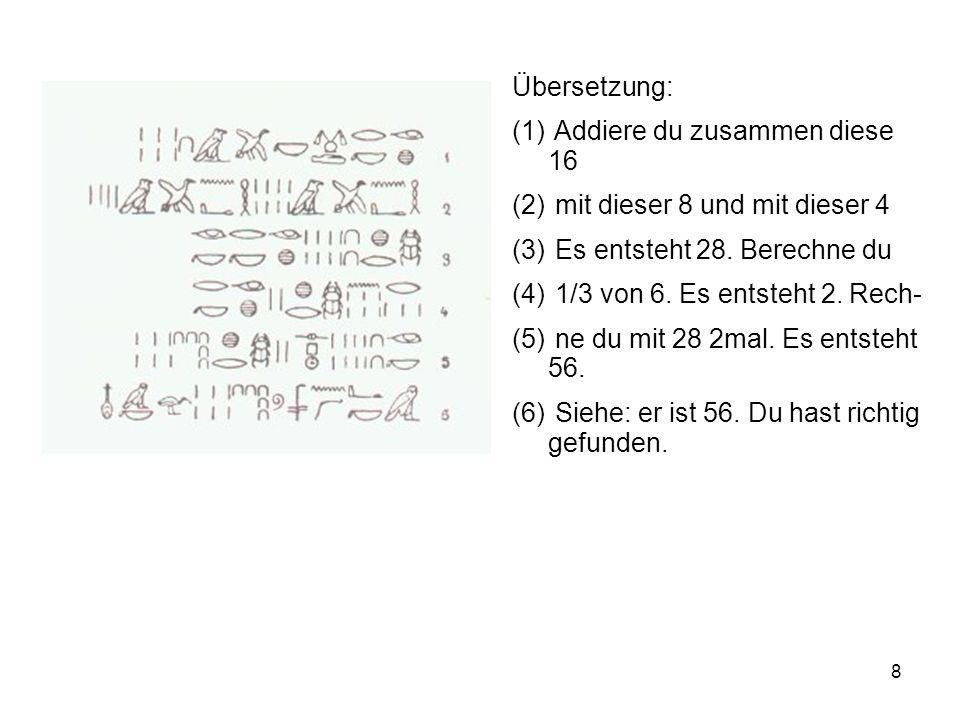 Übersetzung: Addiere du zusammen diese 16. mit dieser 8 und mit dieser 4. Es entsteht 28. Berechne du.