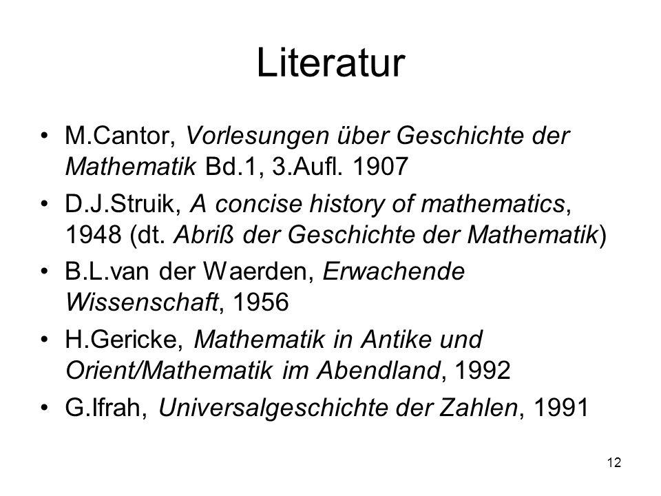 Literatur M.Cantor, Vorlesungen über Geschichte der Mathematik Bd.1, 3.Aufl. 1907.
