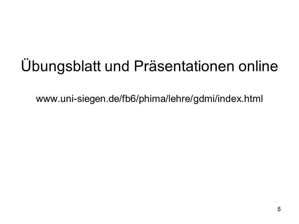 Übungsblatt und Präsentationen online www. uni-siegen