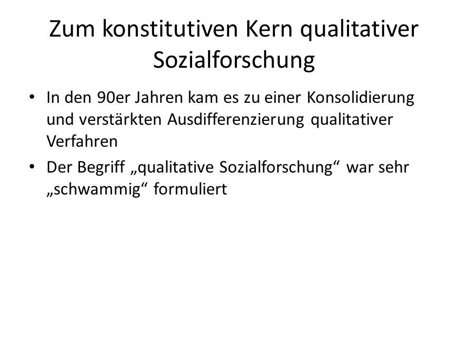 Zum konstitutiven Kern qualitativer Sozialforschung