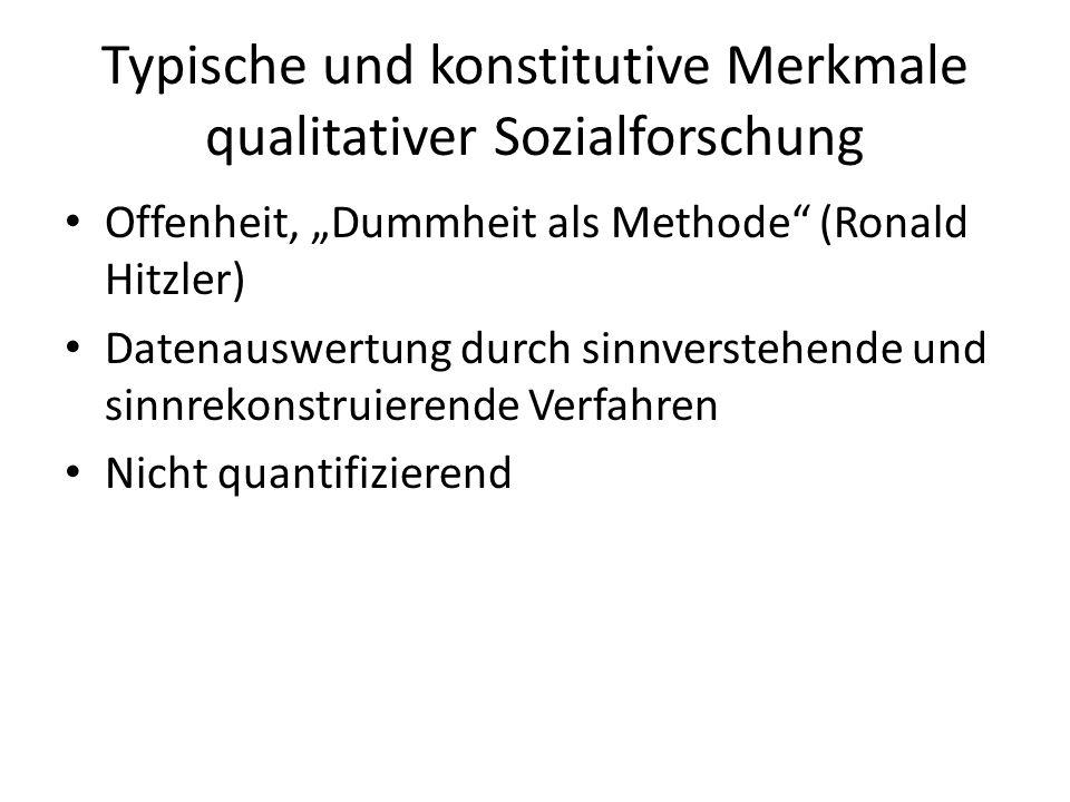 Typische und konstitutive Merkmale qualitativer Sozialforschung