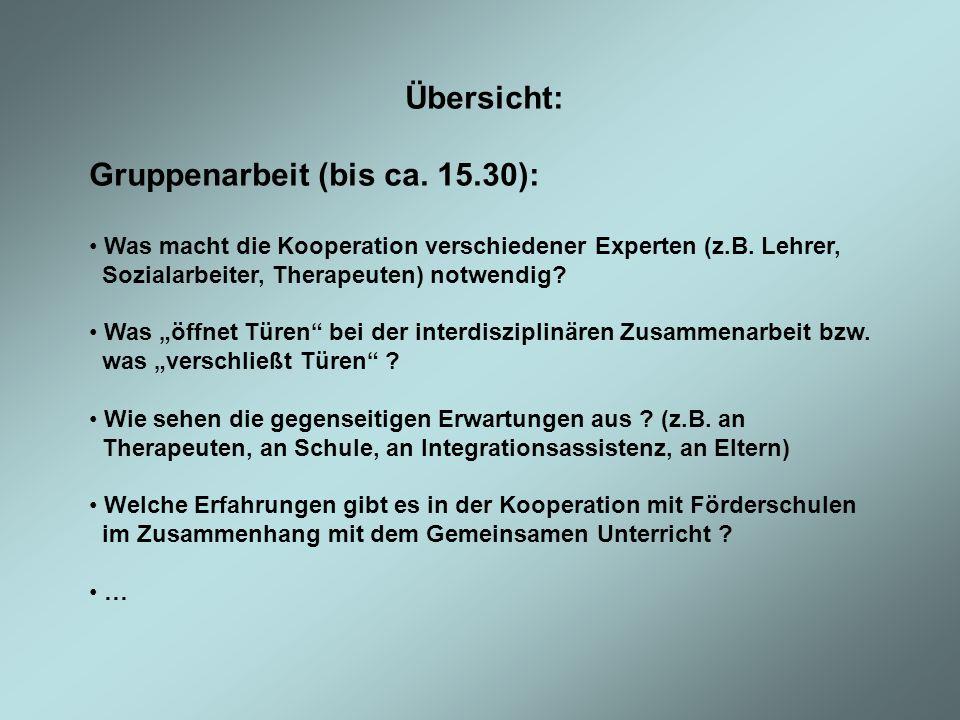 Gruppenarbeit (bis ca. 15.30):
