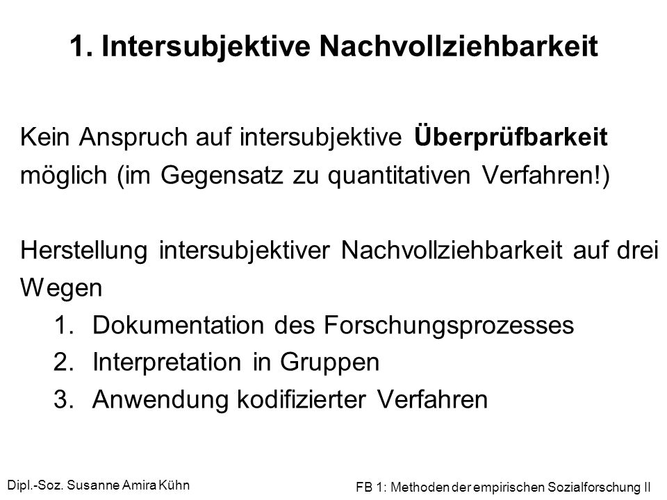1. Intersubjektive Nachvollziehbarkeit