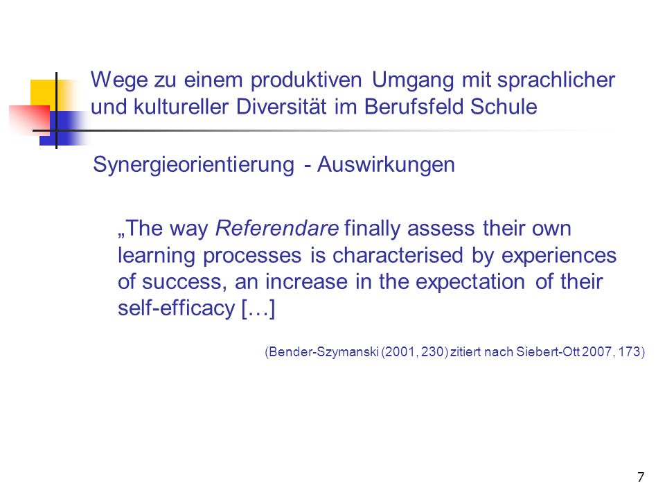 (Bender-Szymanski (2001, 230) zitiert nach Siebert-Ott 2007, 173)