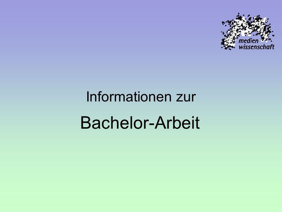 Informationen zur Bachelor-Arbeit