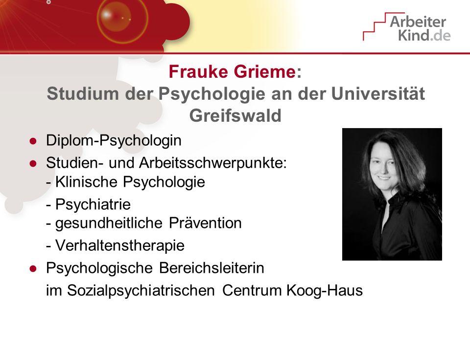 Frauke Grieme: Studium der Psychologie an der Universität Greifswald