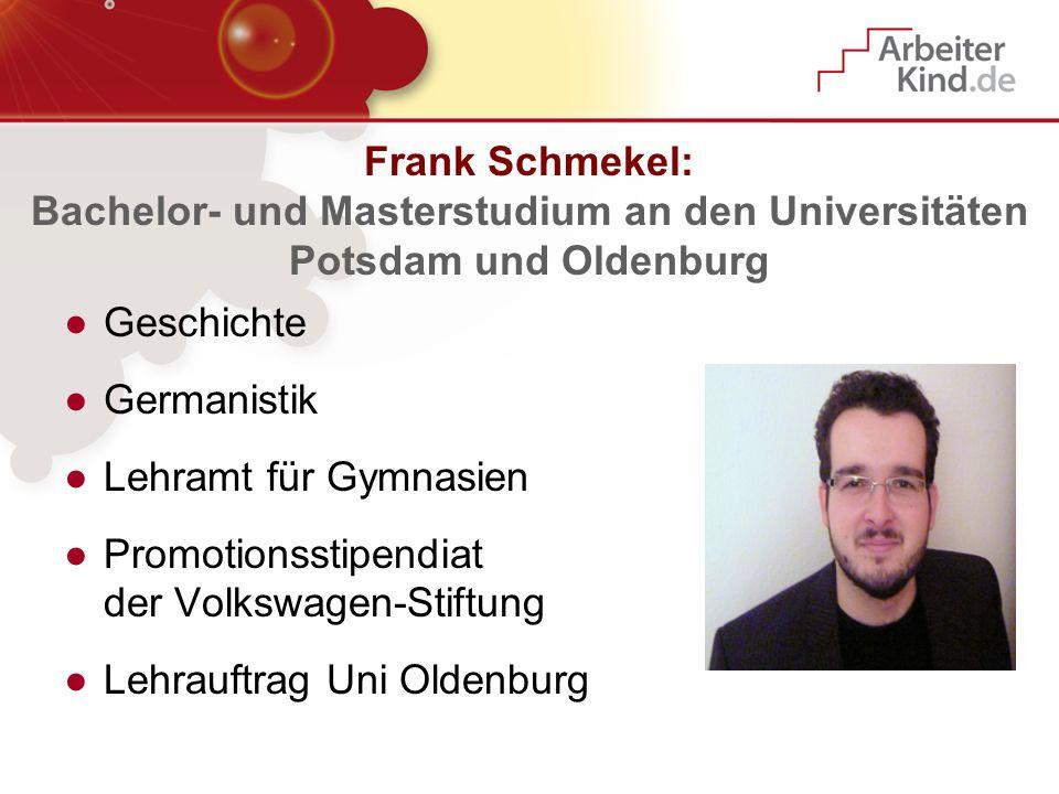 Frank Schmekel: Bachelor- und Masterstudium an den Universitäten Potsdam und Oldenburg
