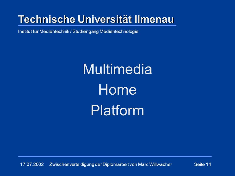 Multimedia Home Platform Technische Universität Ilmenau