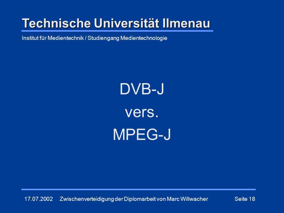 DVB-J vers. MPEG-J Technische Universität Ilmenau