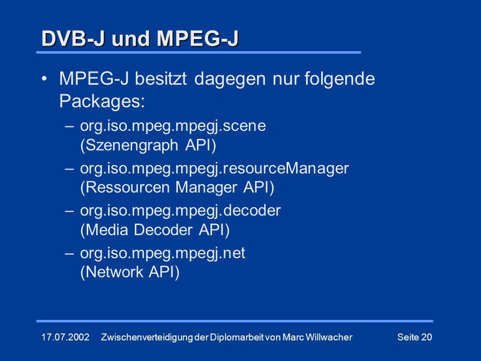 DVB-J und MPEG-J MPEG-J besitzt dagegen nur folgende Packages: