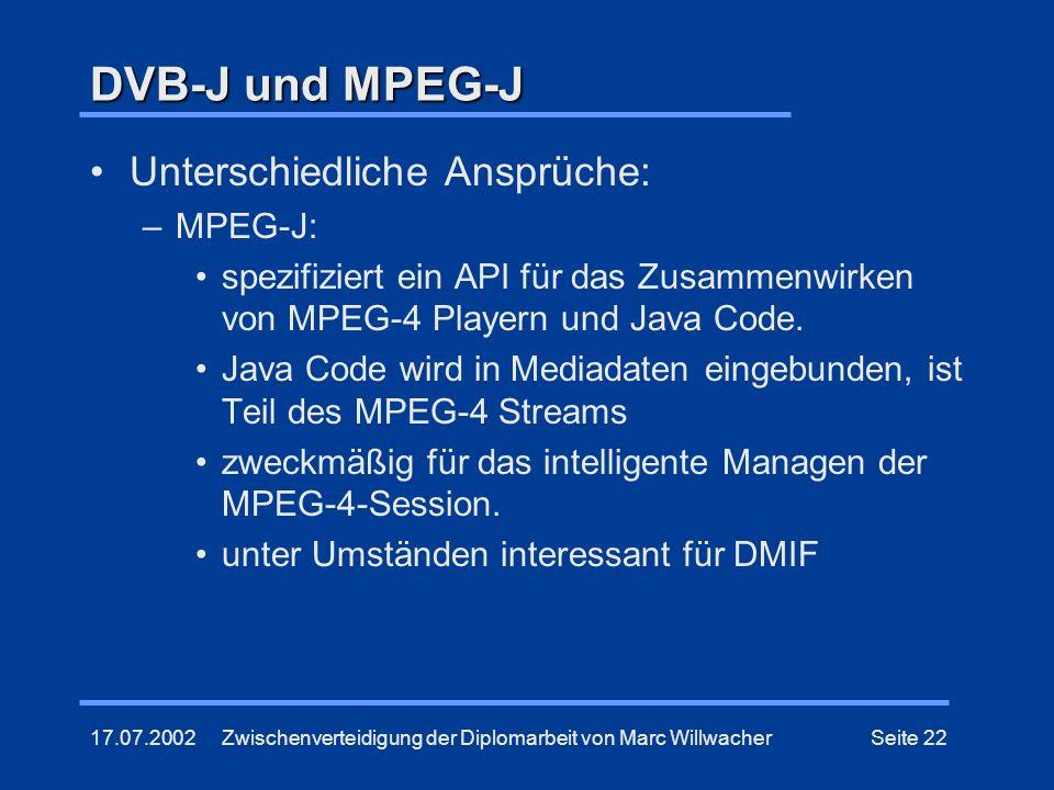 DVB-J und MPEG-J Unterschiedliche Ansprüche: MPEG-J: