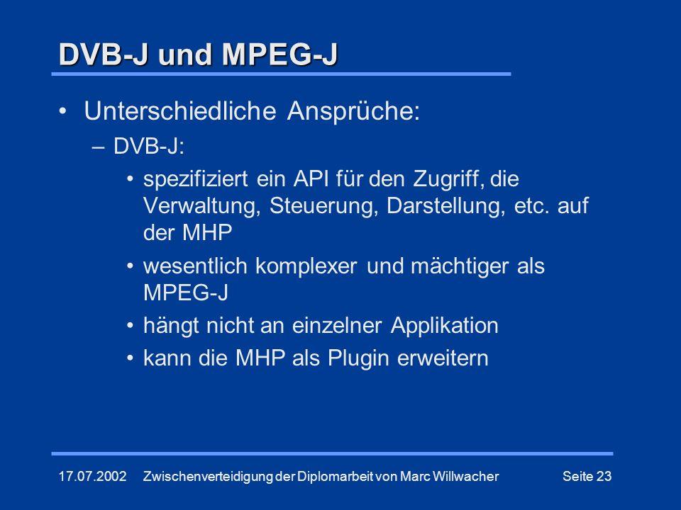 DVB-J und MPEG-J Unterschiedliche Ansprüche: DVB-J: