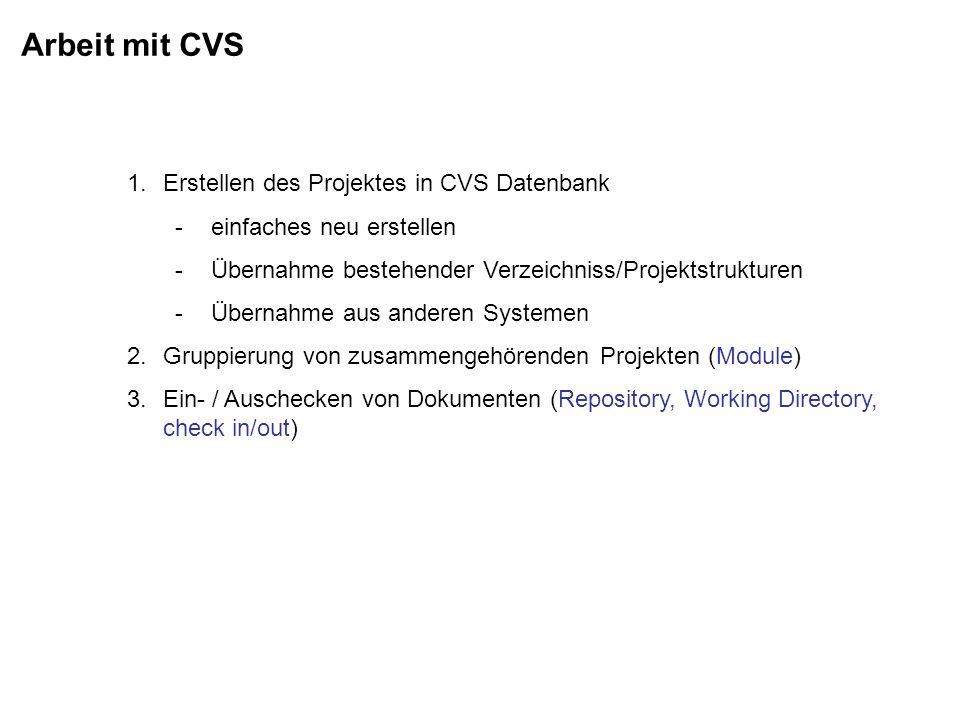 Arbeit mit CVS Erstellen des Projektes in CVS Datenbank