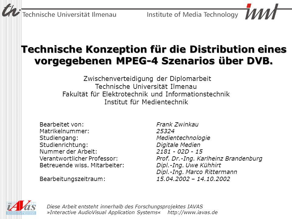 Technische Konzeption für die Distribution eines vorgegebenen MPEG-4 Szenarios über DVB.