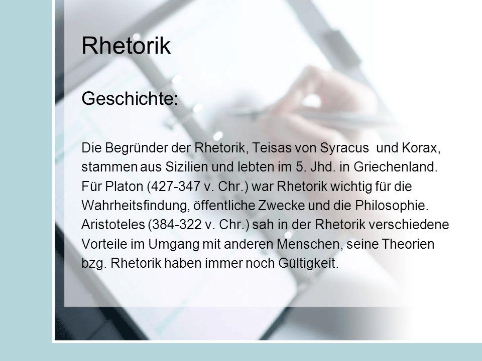 Rhetorik Geschichte: Die Begründer der Rhetorik, Teisas von Syracus und Korax, stammen aus Sizilien und lebten im 5. Jhd. in Griechenland.