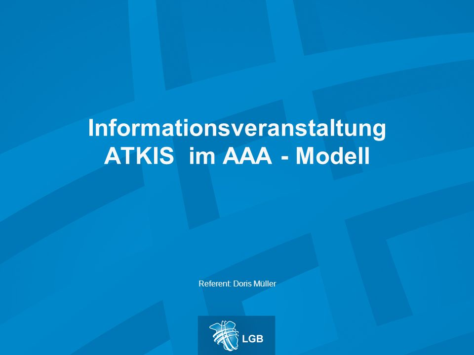 Informationsveranstaltung ATKIS im AAA - Modell