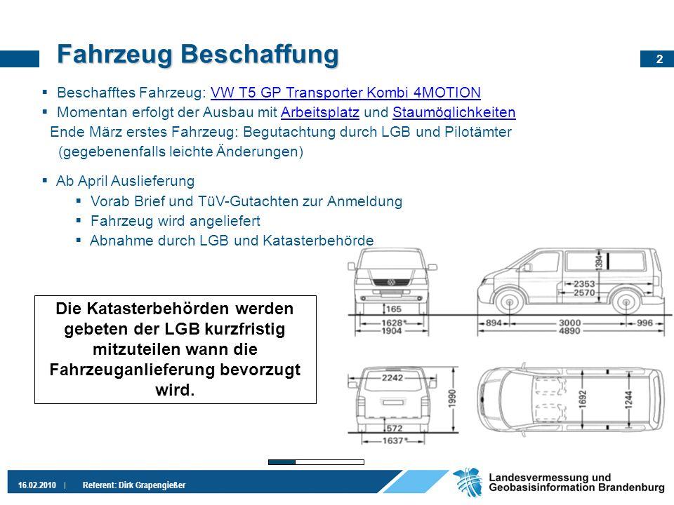 Fahrzeug Beschaffung Beschafftes Fahrzeug: VW T5 GP Transporter Kombi 4MOTION. Momentan erfolgt der Ausbau mit Arbeitsplatz und Staumöglichkeiten.