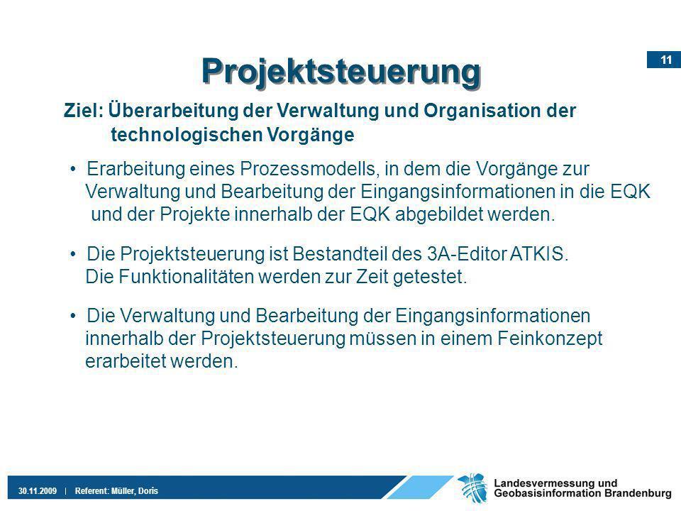 Projektsteuerung Ziel: Überarbeitung der Verwaltung und Organisation der. technologischen Vorgänge.