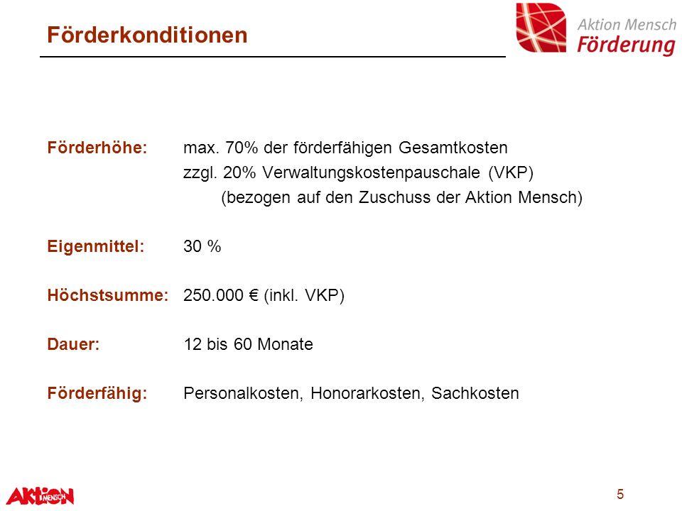Förderkonditionen Förderhöhe: max. 70% der förderfähigen Gesamtkosten