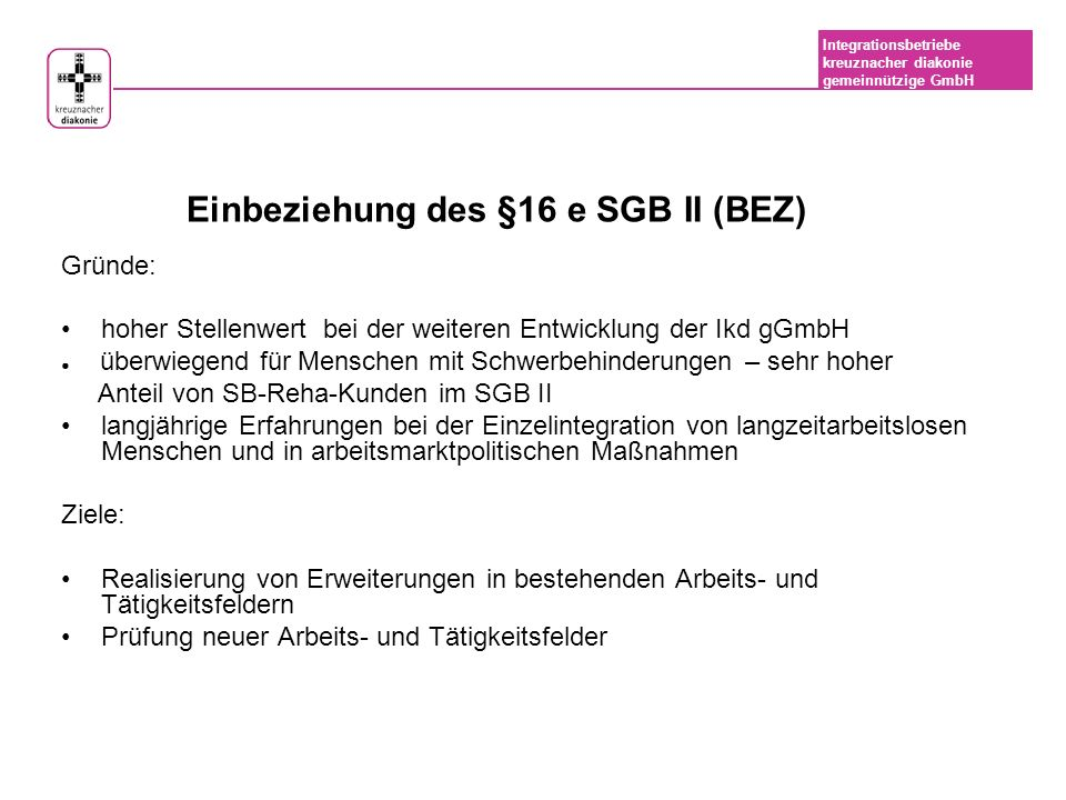 Einbeziehung des §16 e SGB II (BEZ)