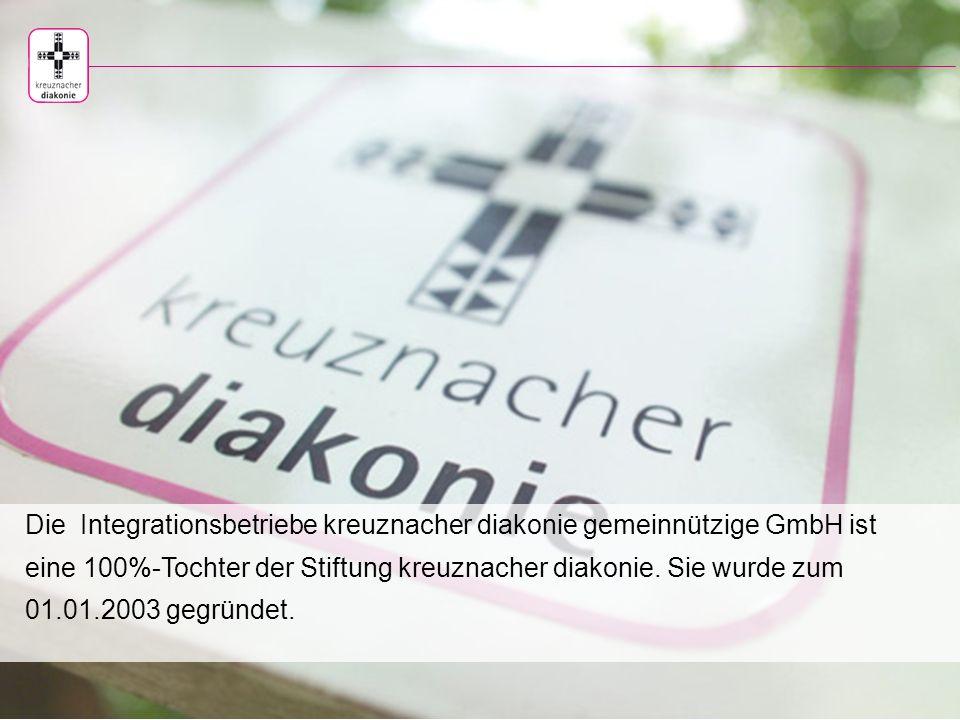 Die Integrationsbetriebe kreuznacher diakonie gemeinnützige GmbH ist eine 100%-Tochter der Stiftung kreuznacher diakonie.