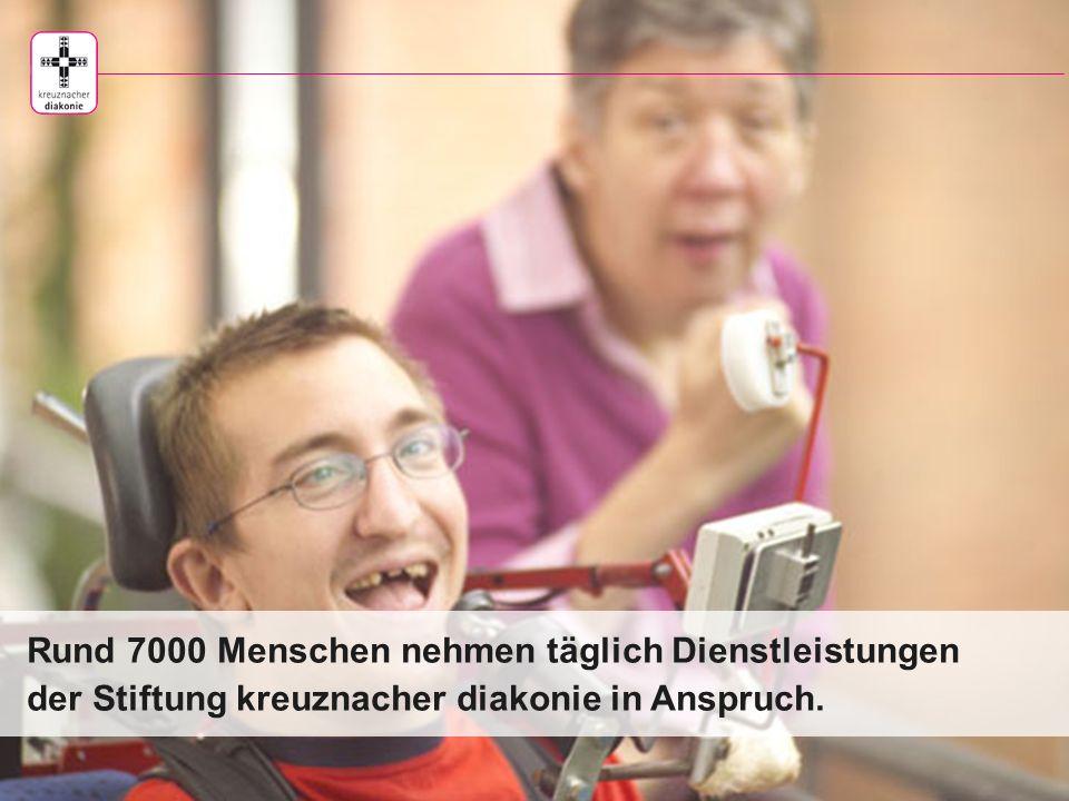 Rund 7000 Menschen nehmen täglich Dienstleistungen der Stiftung kreuznacher diakonie in Anspruch.