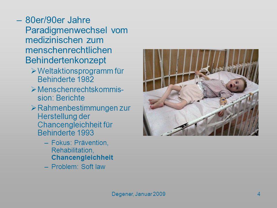 80er/90er Jahre Paradigmenwechsel vom medizinischen zum menschenrechtlichen Behindertenkonzept
