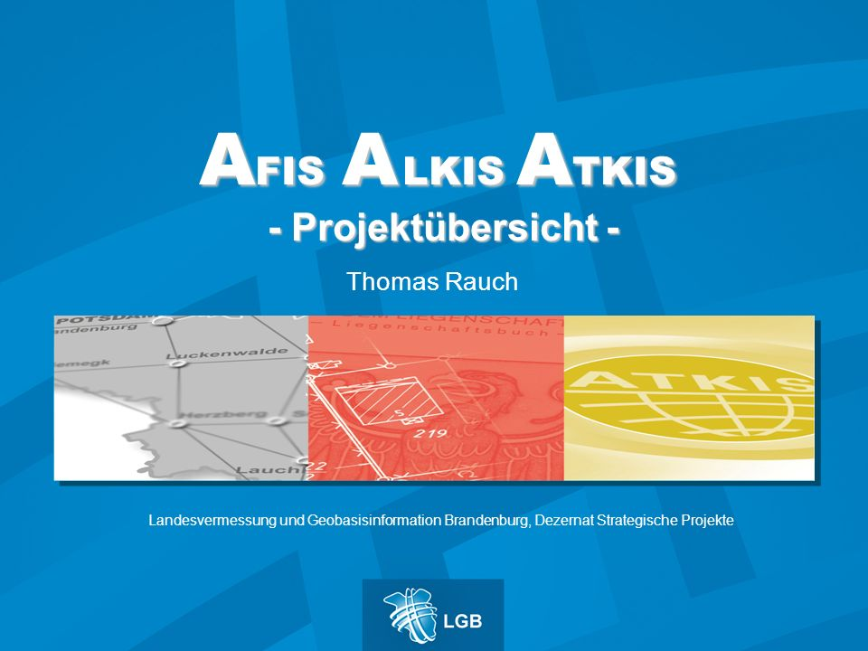 AFIS A LKIS ATKIS - Projektübersicht -