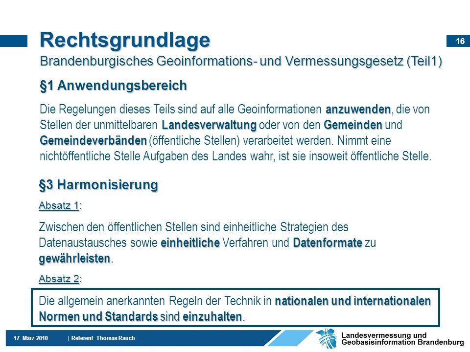 Rechtsgrundlage Brandenburgisches Geoinformations- und Vermessungsgesetz (Teil1) §1 Anwendungsbereich.
