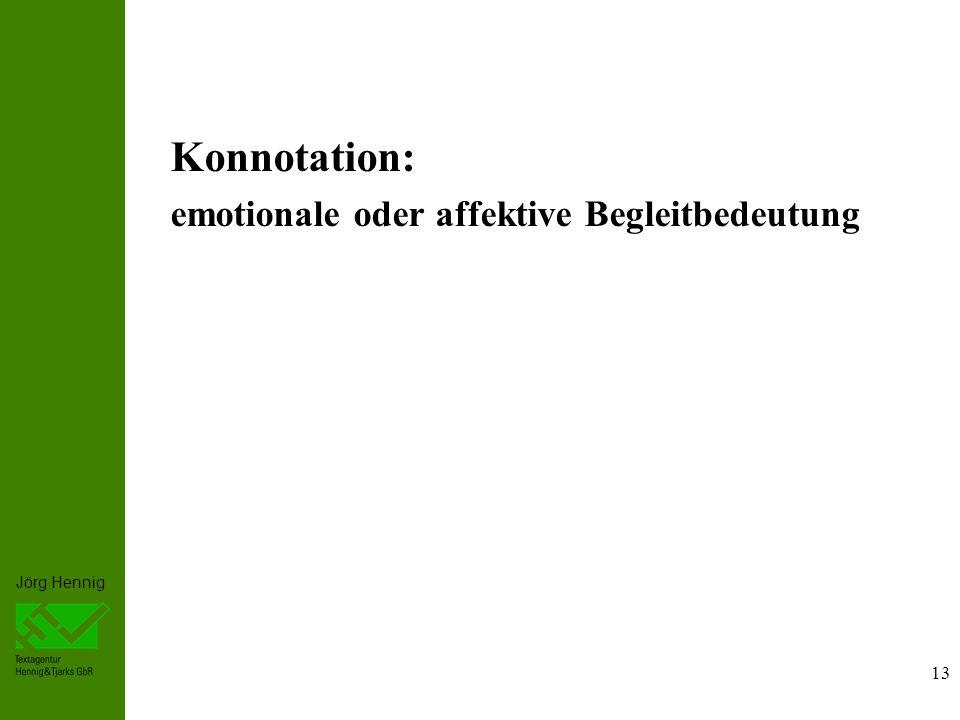Konnotation: emotionale oder affektive Begleitbedeutung