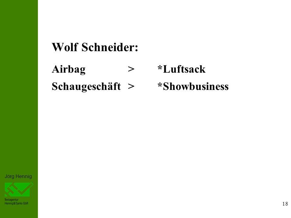 Wolf Schneider: Airbag > *Luftsack Schaugeschäft > *Showbusiness