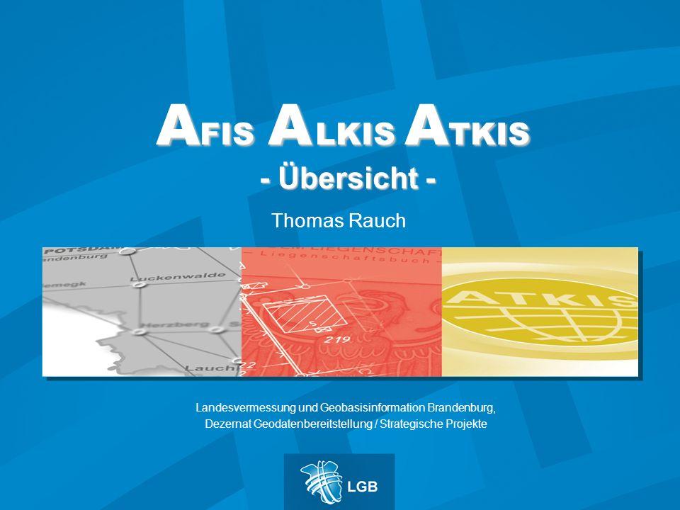 AFIS A LKIS ATKIS - Übersicht -