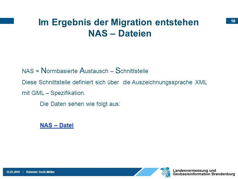 Im Ergebnis der Migration entstehen NAS – Dateien