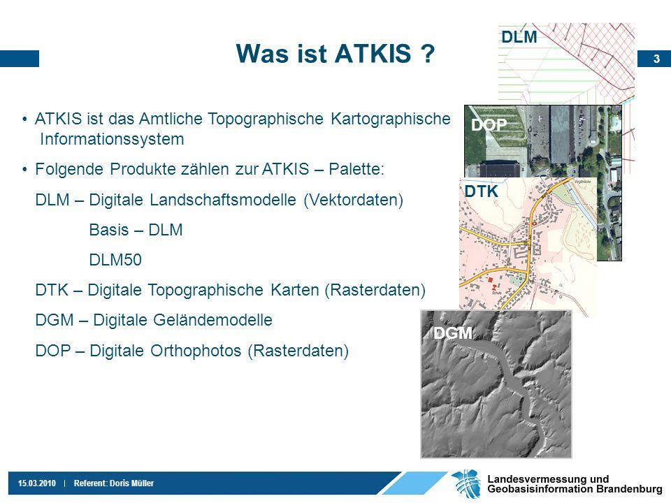 DLM Was ist ATKIS ATKIS ist das Amtliche Topographische Kartographische Informationssystem. Folgende Produkte zählen zur ATKIS – Palette:
