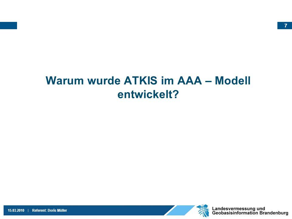 Warum wurde ATKIS im AAA – Modell entwickelt