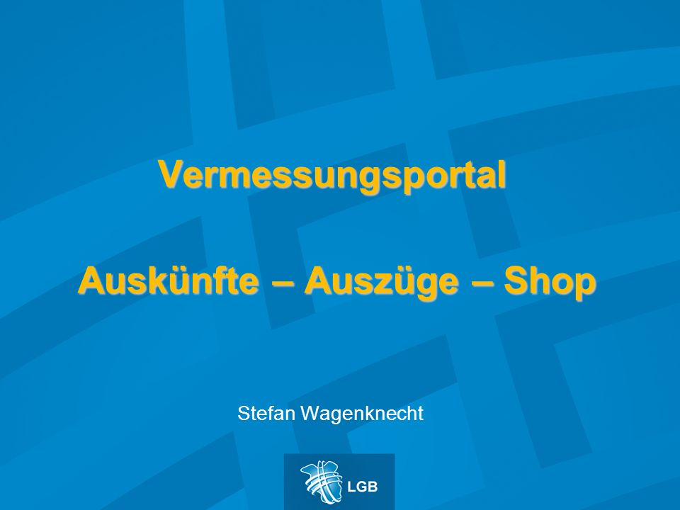 Vermessungsportal Auskünfte – Auszüge – Shop